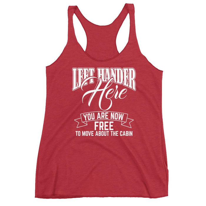 Left Hander Here You Are Now Free To Move About The Cabin Women's Racerback Tank