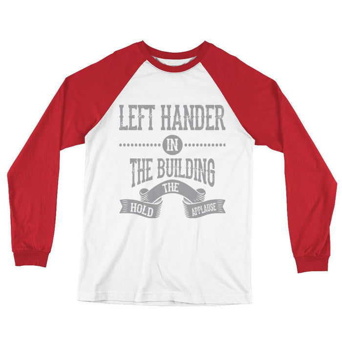 Left Hander In The Building Long Sleeve Baseball T-Shirt
