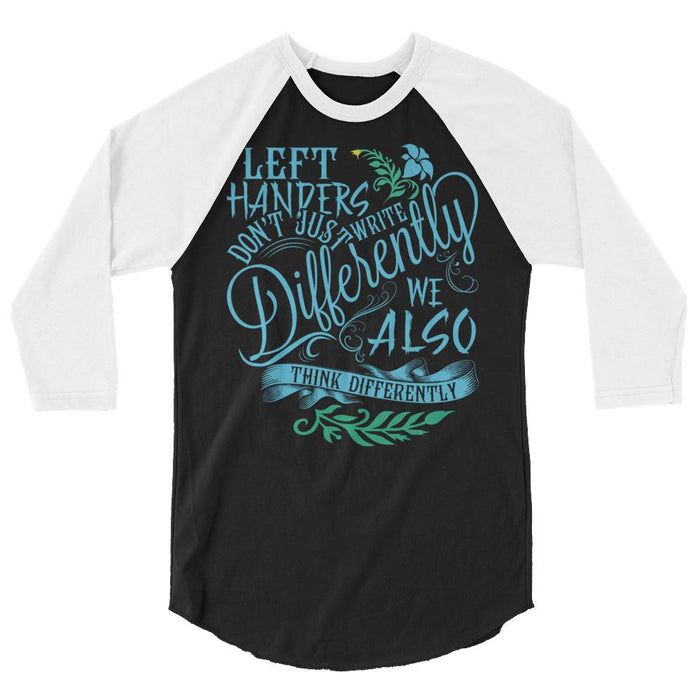 Left Handers Don't Just Write Differently Raglan Baseball Shirt