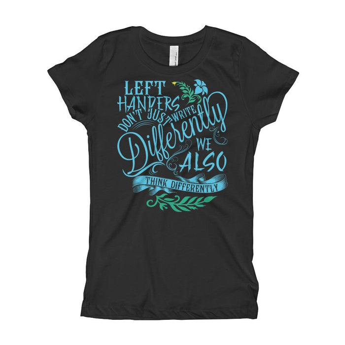 Left Handers Think Differently Girl's T-Shirt