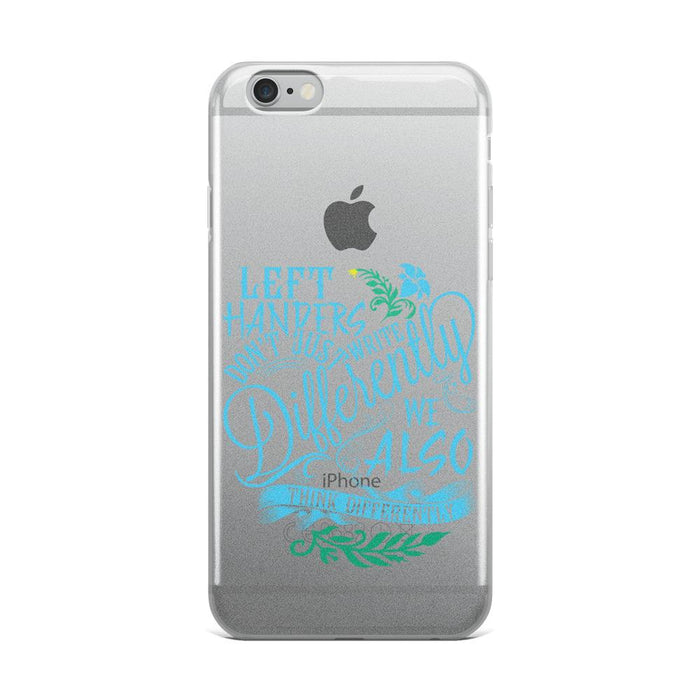 Left Handers Think Differently IPhone Case
