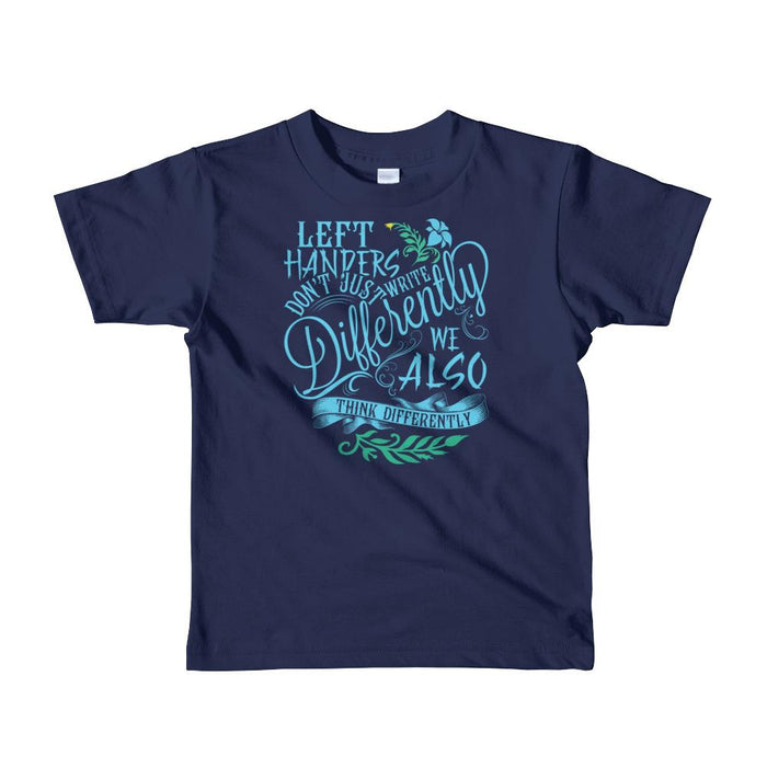Left Handers Think Differently Toddler T-Shirt