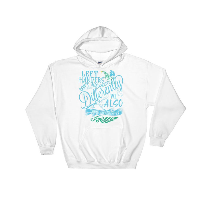 Left Handers Think Differently Unisex Hooded Sweatshirt