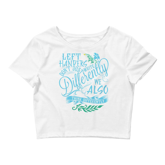 Left Handers Think Differently Women's Crop Tee
