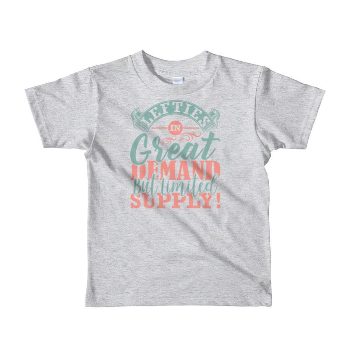 Lefties In Great Demand But Limited Supply Toddler T-Shirt