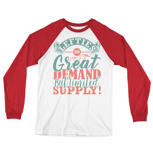 Lefties In Great Demand But Limited Supply Unisex Long Sleeve Baseball T-Shirt