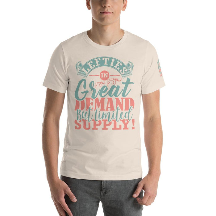 Lefties In Great Demand But Limited Supply Unisex T-Shirt | Branded Left Sleeve