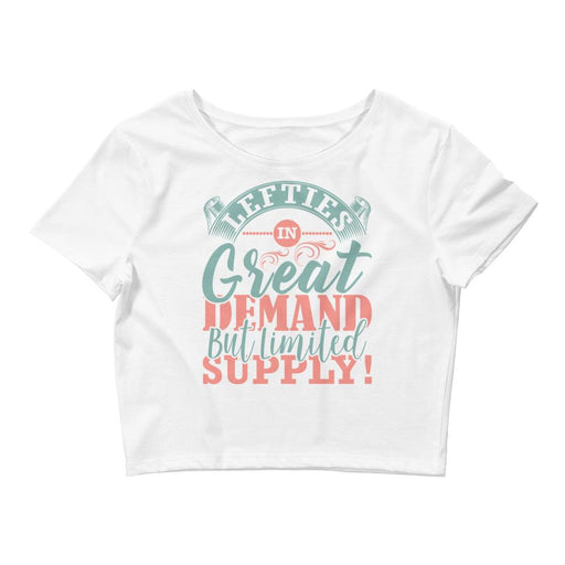 Lefties In Great Demand But Limited Supply Women's Crop Tee