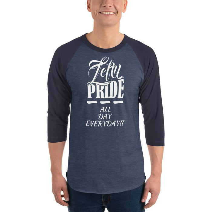 Lefty Pride All Day Everyday 3/4 Sleeve Baseball Raglan Shirt