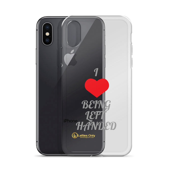 I Love Being Left Handed iPhone Case
