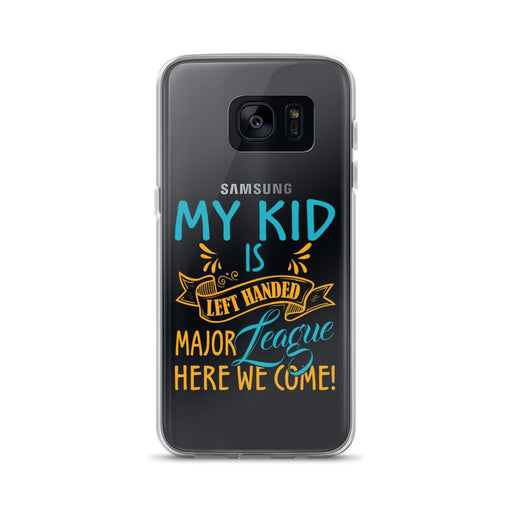 My Kid Is Left Handed.  Major League Here We Come!  Samsung Case