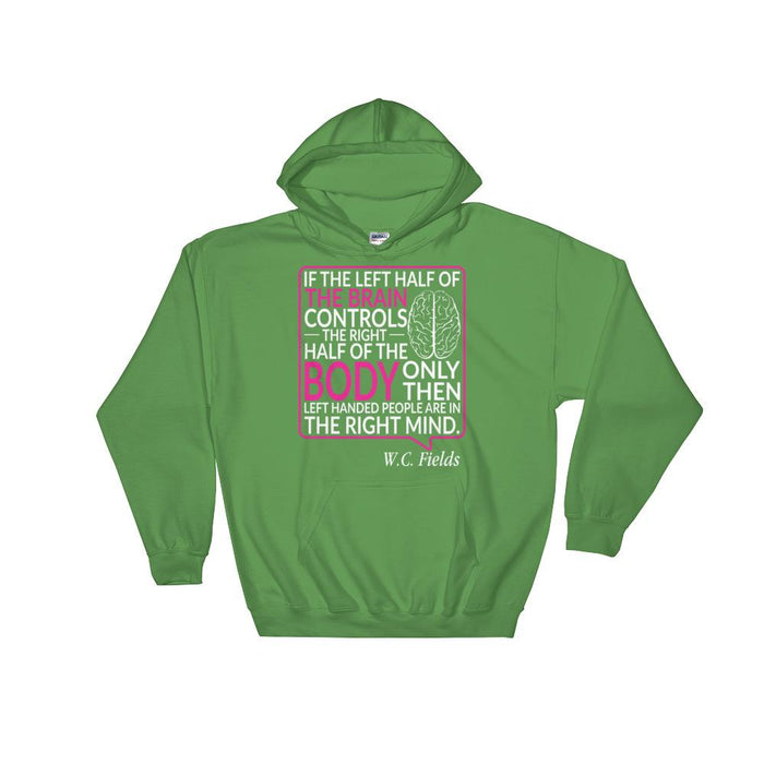 Only Left Handed People Are In The Right Mind Unisex Hooded Sweatshirt