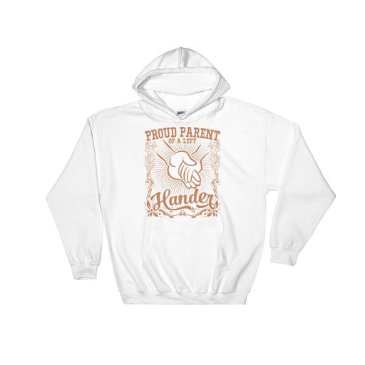 Proud Parent Of A Left Hander Hooded Unisex Sweatshirt