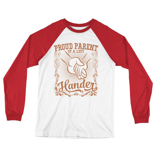 Proud Parent Of A Left Hander Long Sleeve Baseball T-Shirt