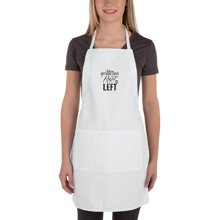 When Nothing Goes Right Go Left Embroidered Apron | White
