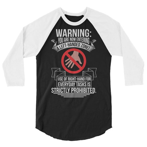 You Are Now Entering A Left-handed Zone 3/4 Sleeve Raglan Shirt
