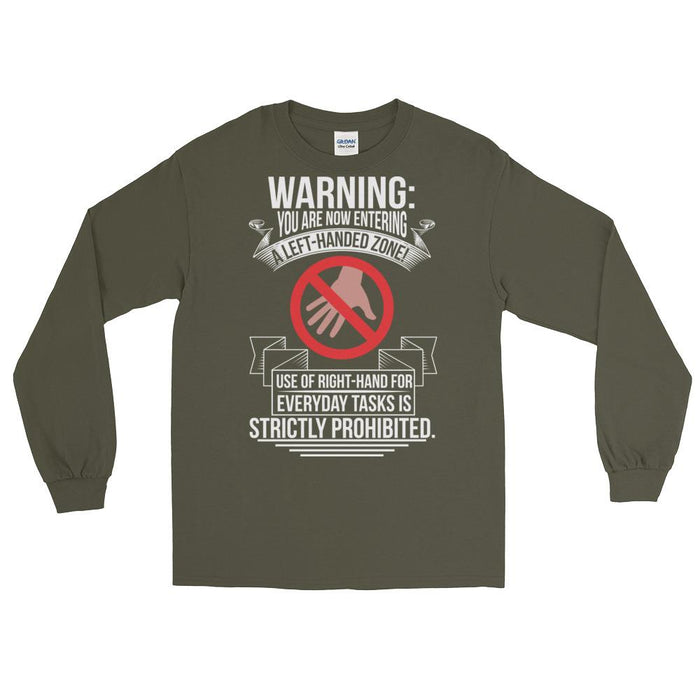 You Are Now Entering A Left-handed Zone Unisex Long Sleeve T-Shirt