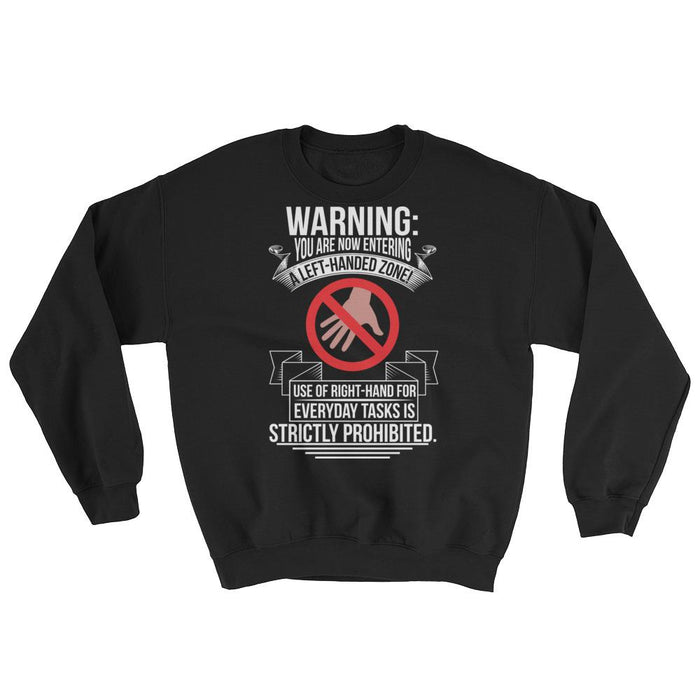 You Are Now Entering A Left-handed Zone Unisex Sweatshirt