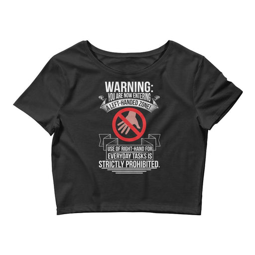 You Are Now Entering A Left-handed Zone Women's Crop Tee