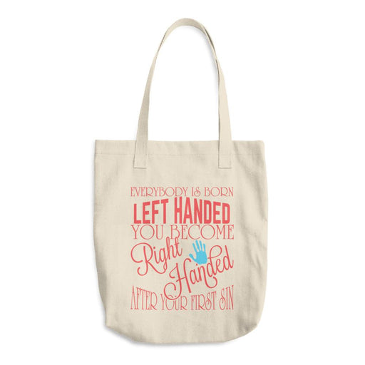 You Become Right Handed After Your First Sin Cotton Tote Bag
