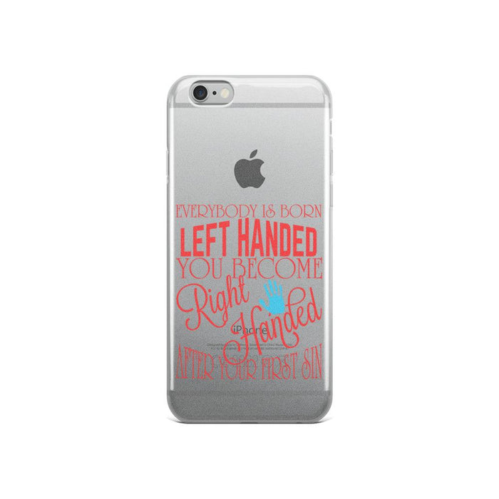 You Become Right Handed After Your First Sin IPhone Case