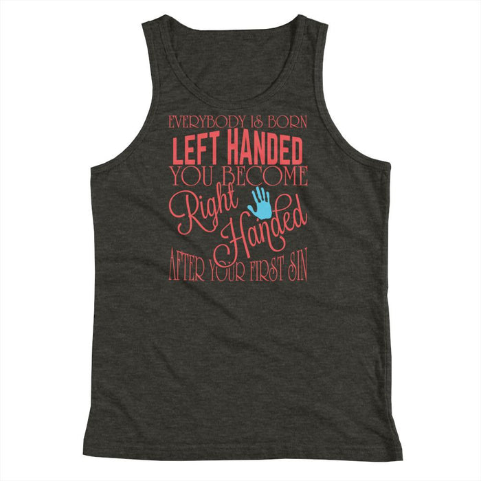 You Become Right Handed After Your First Sin Kids Youth Tank Top