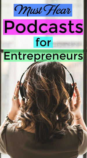 6 MUST-HEAR ENTREPRENEUR PODCASTS