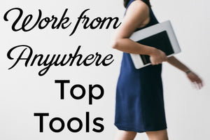 TOP 5 TOOLS TO HELP YOU WORK FROM (ALMOST) ANYWHERE