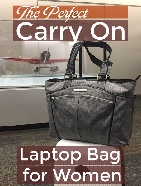 The perfect carry on laptop bag for women