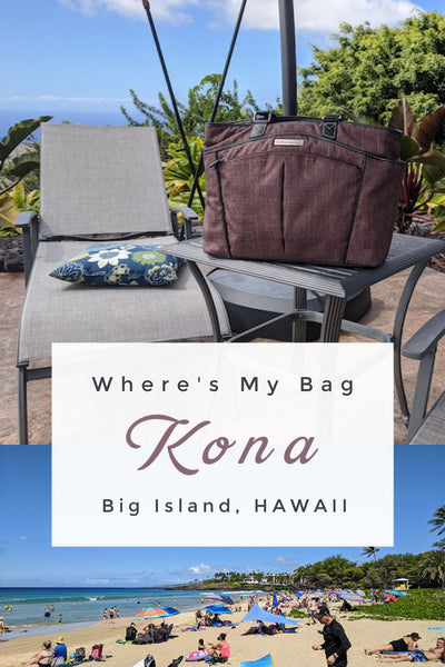 Where's My Bag: Kona, Big Island of Hawaii