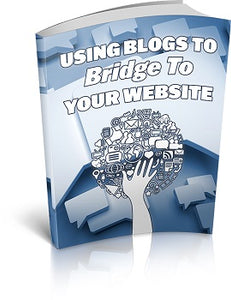 Using Blogs to Bridge to your Website 12Pages