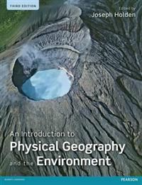 An Introduction to Physical Geography and the Environment. Edited by Joseph H…