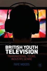 British Youth Television: Transnational Teens, Industry, Genre