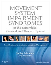 Movement System Impairment Syndromes of the Extremities, Cervical and Thoraci…