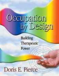 Occupation by Design: Building Therapeutic Power: Building Therapeutic Power …