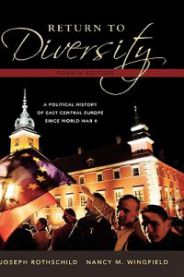 Return to diversity: a political history of East Central Europe since World W…