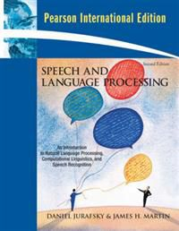 Speech and Language Processing: An Introduction to Natural Language Processin…