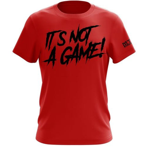 It's Not A Game T-Shirt Red - MTS Nutrition