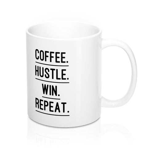 Coffee. Hustle. Win. Repeat.