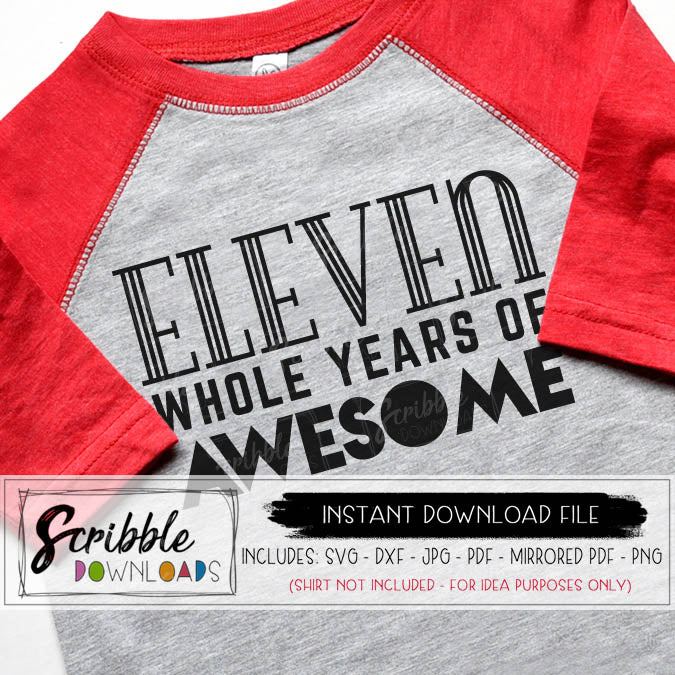 11 eleven svg dxf pdf png jpg Cricut silhouette vinyl cut file for 11 year old cute digital download printable DIY iron on transfer shirt graphic 11th birthday shirt clipart sublimation 11 whole years of awesome boy girl kids preteen popular eleven 11th tween cute