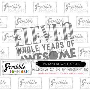 11 eleven svg dxf pdf png jpg Cricut silhouette vinyl cut file for 11 year old cute digital download printable DIY iron on transfer shirt graphic 11th birthday shirt clipart sublimation 11 whole years of awesome boy girl kids preteen popular free commercial use gift last minute easy fast
