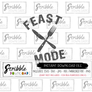 feast mode svg dxf pdf cricut silhouette funny thanksgiving shirt iron on transfer print yourself digital download instant cut file thanksgiving dinner foodie distressed grunge vector graphic