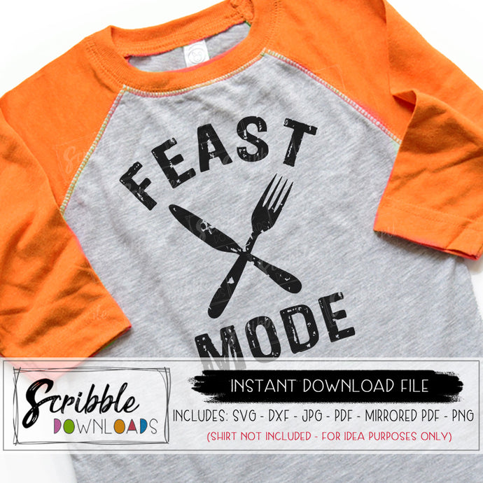 feast mode svg dxf pdf cricut silhouette funny thanksgiving shirt iron on transfer print yourself digital download instant cut file thanksgiving dinner foodie distressed grunge