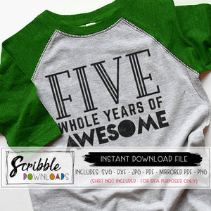 5 five 5th birthday fifth 5 whole years of awesome svg dxf pdf png jpg graphic clipart vector file silhouette cricut cute printable iron on transfer vinyl cut file popular easy fast secure free commercial use boy girl kids retro trendy 5 5th five fifth bday party shirt DIY craft