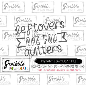 leftovers are for quitters svg thanksgiving popular cut file cute trendy easy cheap iron on transfer shirt sublimation design mirrored PDF funny humorous humor kids adult