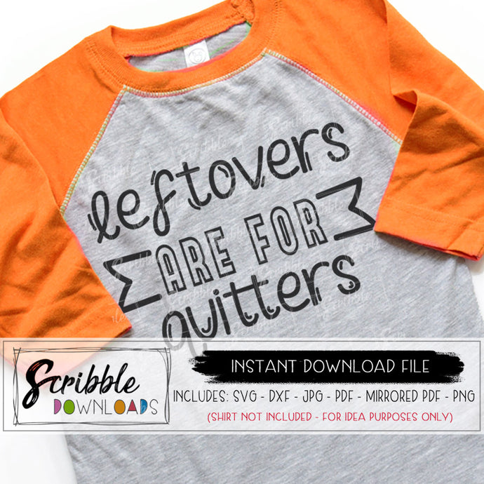 leftovers are for quitters svg dxf hand drawn cute funny thanksgiving foodie iron on transfer shirt vinyl HTV design cut file big eater popular thanksgiving svg