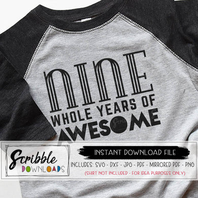 9 whole years awesome SVG 9th ninth nine birthday nine year old nine 9 birthday svg bday shirt iron on pdf svg bday boy girl svg clipart kid vinyl cut file shirt cricut silhouette SVG DXF PDF PNG silhouette cricut easy fast last minute clipart DIY craft shirt 9 boy girl tween kids