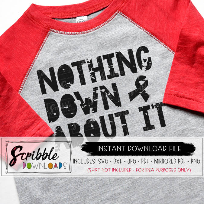Down Down Syndrome SVG nothing Down about it Cut File Cameo svg awareness shirt iron on vector SVG printable silhouette cricut cure