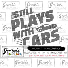 still plays with cars SVG DXF PDF PNG JPG Cut file vinyl Silhouette Cricut car cars little boy cute popular matching dad
