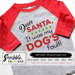 Dear Santa it was my Dog's fault SVG DXF PDF funny xmas shirt for Christmas photo shoot easy to download and use cricut silhouette popular cut file cute funny humorous family svg